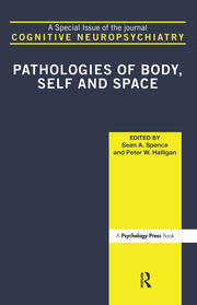 Pathologies of Body, Self and Space: A Special Issue of Cognitive Neuropsychiatry
