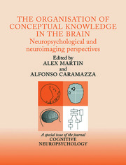 The Organisation of Conceptual Knowledge in the Brain: Neuropsychological and Neuroimaging Perspectives: A Special Issue of Cognitive Neuropsychology