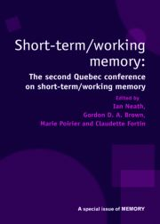 Short Term/Working Memory: Second Quebec Conference on Short-Term/Working: A Special Issue of Memory