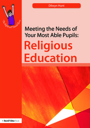 Meeting the Needs of Your Most Able Pupils in Religious Education
