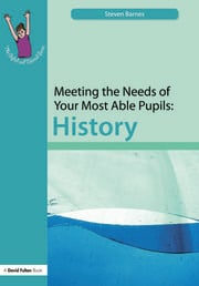 Meeting the Needs of Your Most Able Pupils: History