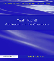 Yeah Right! Adolescents in the Classroom