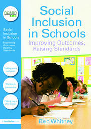 Social Inclusion in Schools: Improving Outcomes, Raising Standards