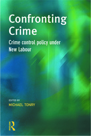 Confronting Crime: Crime control policy under new labour