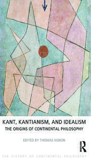 Kant, Kantianism, and Idealism: The Origins of Continental Philosophy