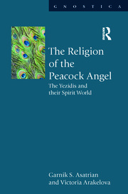 The Religion of the Peacock Angel: The Yezidis and Their Spirit World