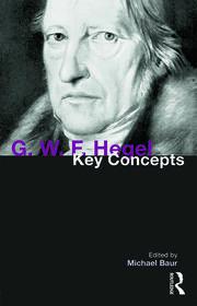 G. W. F. Hegel: Key Concepts