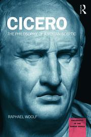 Cicero: The Philosophy of a Roman Sceptic