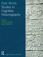 Past Minds: Studies in Cognitive Historiography