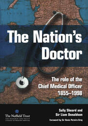 The Nation's Doctor: The Role of the Chief Medical Officer 1855-1998