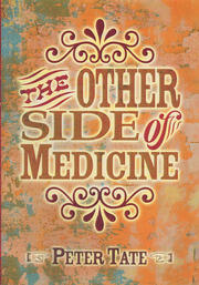 The Other Side of Medicine - 1st Edition book cover