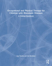 Occupational and Physical Therapy for Children with Rheumatic Diseases: A Clinical Handbook