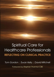 Reflecting on Clinical Practice Spiritual Care for Healthcare Professionals: Reflecting on Clinical Practice
