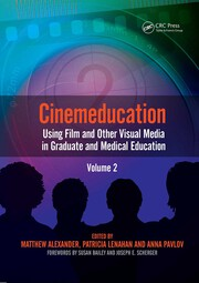 Cinemeducation: Using Film and Other Visual Media in Graduate and Medical Education