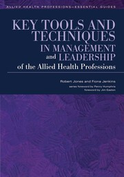 Key Tools and Techniques in Management and Leadership of the Allied Health Professions