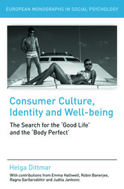 Consumer Culture, Identity and Well-Being: The Search for the 'Good Life' and the 'Body Perfect'