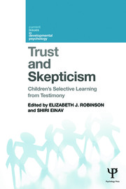 Trust and Skepticism: Children's selective learning from testimony