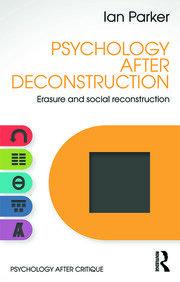 Psychology After Deconstruction: Erasure and social reconstruction
