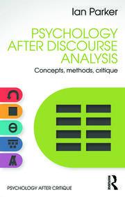 Psychology After Discourse Analysis: Concepts, methods, critique