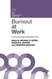 Burnout at Work: A psychological perspective