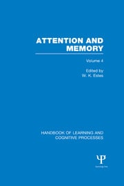 Handbook of Learning and Cognitive Processes (Volume 4): Attention and Memory