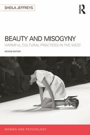 Beauty and Misogyny: Harmful cultural practices in the West