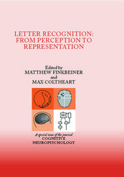 Letter Recognition: From Perception to Representation: A Special Issue of Cognitive Neuropsychology