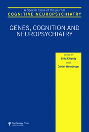 Genes, Cognition and Neuropsychiatry: A Special Issue of Cognitive Neuropsychiatry