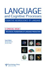 Biological Foundations of Language Production: A Special Issue of Language and Cognitive Processes