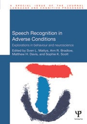 Speech Recognition in Adverse Conditions: Explorations in Behaviour and Neuroscience