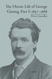 The Heroic Life of George Gissing, Part I: 1857–1888