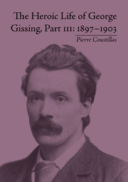 The Heroic Life of George Gissing, Part III: 1897–1903