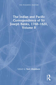 The Indian and Pacific Correspondence of Sir Joseph Banks, 1768–1820, Volume 8
