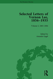 Selected Letters of Vernon Lee, 1856 - 1935: Volume I, 1865-1884