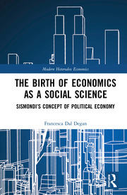 The Birth of Economics as a Social Science: Sismondi's Concept of Political Economy
