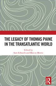 The Legacy of Thomas Paine in the Transatlantic World
