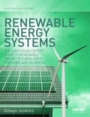 Renewable Energy Systems: The Earthscan Expert Guide to Renewable Energy Technologies for Home and Business