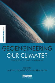 Geoengineering our Climate?: Ethics, Politics, and Governance