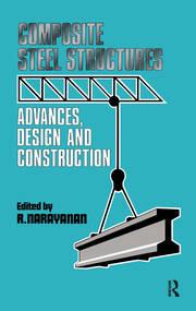Composite Steel Structures: Advances, design and construction