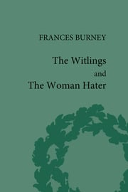 The Witlings and the Woman Hater