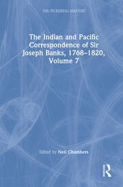 The Indian and Pacific Correspondence of Sir Joseph Banks, 1768–1820, Volume 7