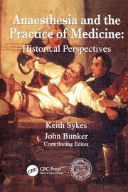 Anaesthesia and the Practice of Medicine: Historical Perspectives