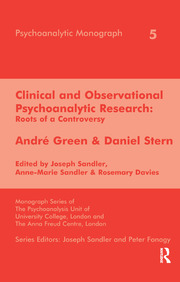 Clinical and Observational Psychoanalytic Research: Roots of a Controversy - Andre Green & Daniel Stern