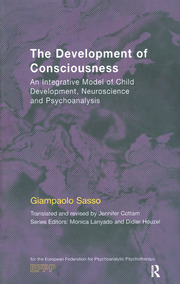 The Development of Consciousness: An Integrative Model of Child Development, Neuroscience and Psychoanalysis