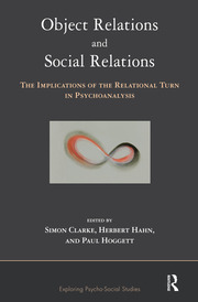 Object Relations and Social Relations: The Implications of the Relational Turn in Psychoanalysis