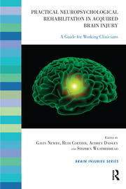 Practical Neuropsychological Rehabilitation in Acquired Brain Injury - 1st Edition book cover