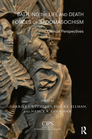 Battling the Life and Death Forces of Sadomasochism: Clinical Perspectives