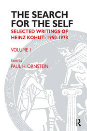 The Search for the Self: Selected Writings of Heinz Kohut 1950-1978
