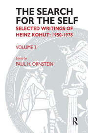 The Search for the Self: Selected Writings of Heinz Kohut 1978-1981