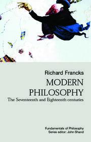 Modern Philosophy: The Seventeenth And Eighteenth Centuries